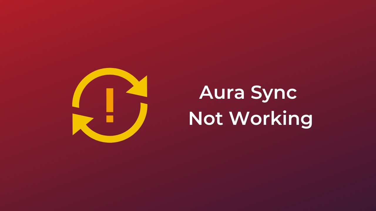 Aura Sync Not Working