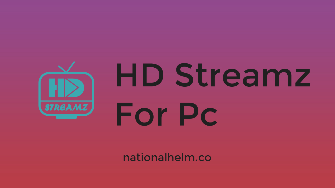 How To Download Hd Streamz On Windows?